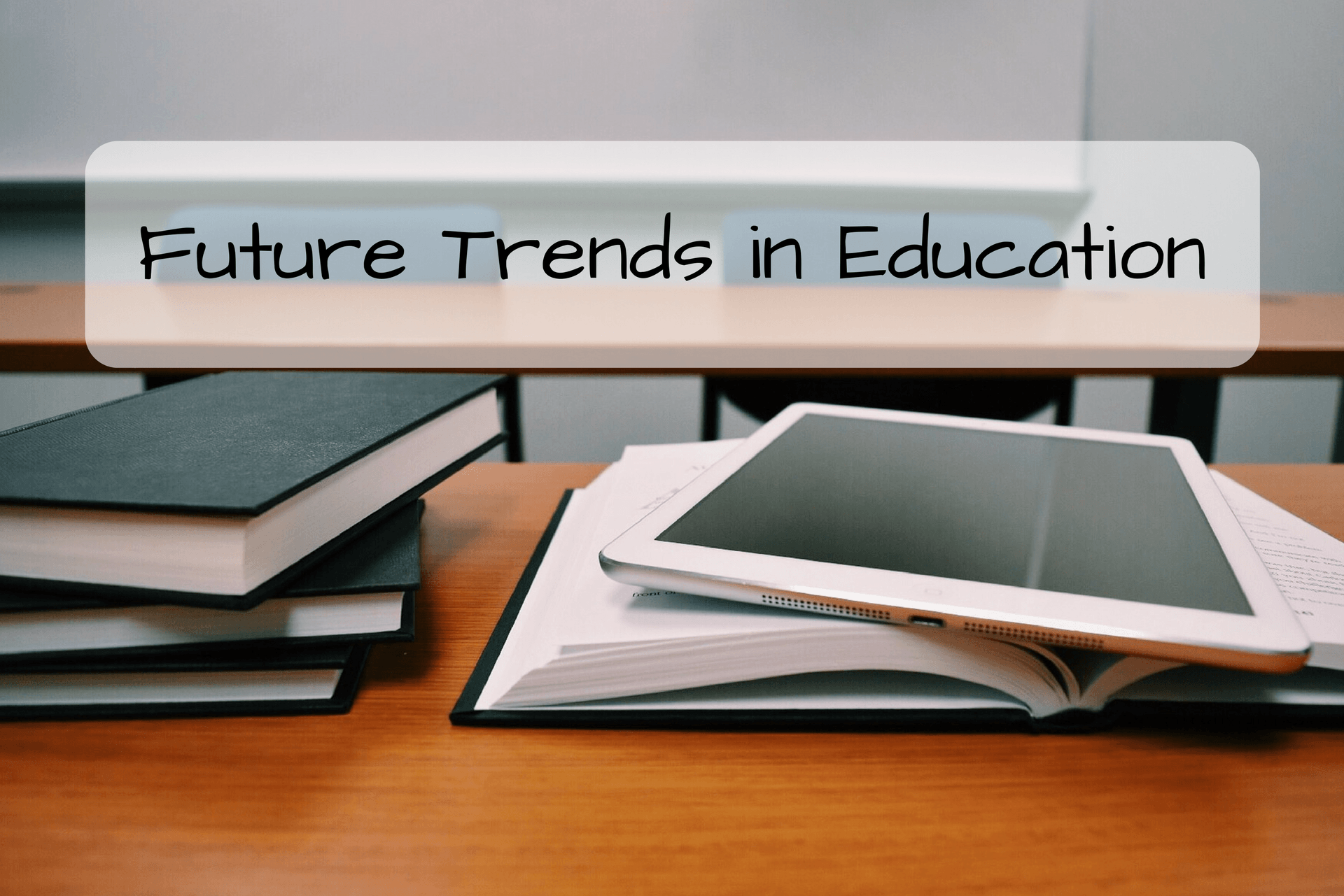 14 Current and Future Trends in Education
