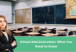 School Administration: What You Need to Know
